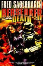 Berserker Death -- 3 Stories in One Book
