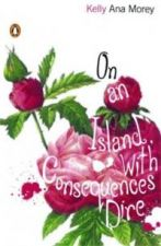On an Island with Consequences Dire