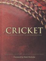 Cricket: The Definitive Guide to the International Game