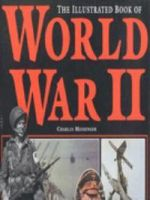 The Illustrated Book of World War II