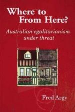 Where to from Here? : Australian Egalitarianism Under Threat