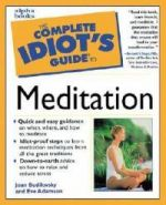 Complete Idiot's Guide to Meditation