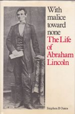 With Malice Toward None :The Life of Abraham Lincoln