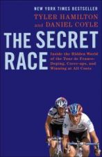The Secret Race: Inside the Hidden World of Tour de France