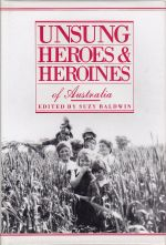 Unsung Heroes and Heroines of Australia
