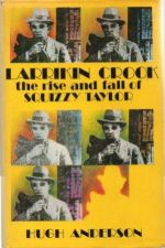 Larrikin Crook: the Rise and Fall of Squizzy Taylor