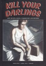 Kill Your Darlings Issue 5