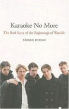 Karaoke No More --The Real Story of the Beginnings of Westlife