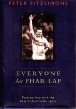 Everyone but Phar Lap : Face to face with the best of Australian sport
