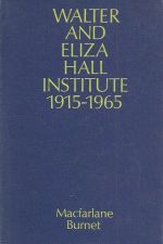 Walter and Eliza Hall Institute 1915 - 1965