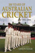 200 Years of Australian Cricket 1804-2004