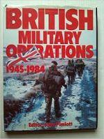 British Military Operations 1945-1984