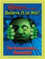 Ripleys Believe It or Not! The Remarkable... Revealed