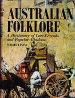 Australian Folklore: A Dictionary of Lore & Legends