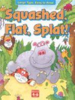 Squashed, Flat, Splat!