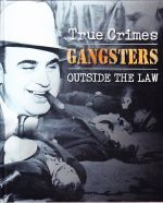 Gangsters      True Crimes   Outside the Law