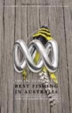 The ABC Guide to the Best Fishing in Australia