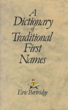 A Dictionary of Traditional First Names