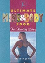 Ultimate Mind and Body Food