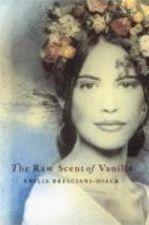 The Raw Scent of Vanilla