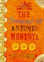 The Journal of Antonio Montoya