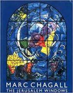 Marc Chagall: The Jerusalem Windows