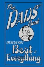 The Dads' Book - For the Dad Who's Best at Everything