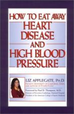 How to Eat Away Heart Disease and High Blood Pressure