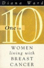 One in10 -- Women Living With Breast Cancer