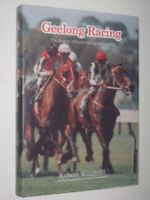 Geelong Racing: This history of horse racing in Geelong