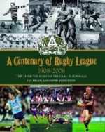 A Centenary of Rugby League 1908-2008