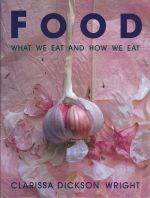Food What We Eat and How We Eat
