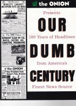Our Dumb Century; Finest News Reporting; Dispatches from the Tenth Circle