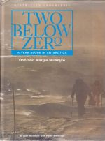 Two Below Zero - A Year Alone in the Antarctic