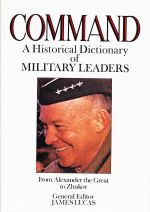 Command: A Historical Dictionary of Military Leaders