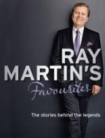 Ray Martin's Favourites; the Stories Behind the Legends