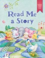 Read Me a Story: My Treasury of Rhymes and Tales to Share