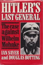 Hitler's Last General. The Case Against Wilhelm Mohnke