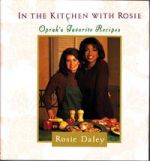 In the Kitchen with Rosie - Oprah's Favourite Recipes
