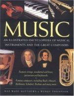 Music : An Illustrated Encyclopedia of Musical Instruments and the Great Composers