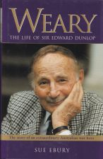 Weary: The Life of Sir Edward Dunlop
