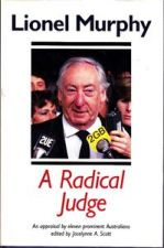 Lionel Murphy a Radical Judge