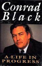 Conrad Black:  a Life in Progress