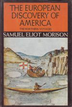 The European Discovery of America: The Northern Voyages A.D. 500-1600