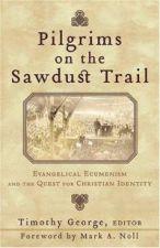 Pilgrims on the Sawdust Trail