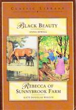 Black Beauty and Rebecca of Sunnybrook Farm