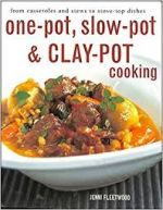 One-pot, Slow-pot & Clay-pot Cooking