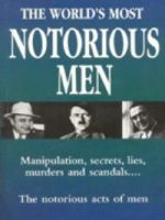 The World's Most Notorious Men