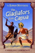 The Gladiators from Capua *Custom 2013* Roman Mysteries 8