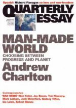Quaterly Essays: Man-Made World